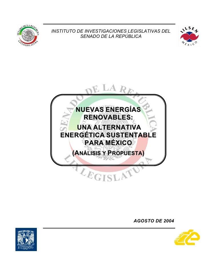 INSTITUTO DE INVESTIGACIONES LEGISLATIVAS DEL           SENADO DE LA REPÚBLICA       NUEVAS ENERGÍAS         RENOVABLES:  ...
