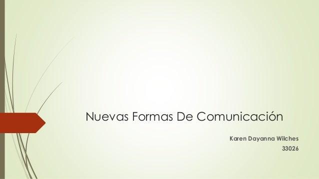 Nuevas Formas De Comunicación Karen Dayanna Wilches 33026