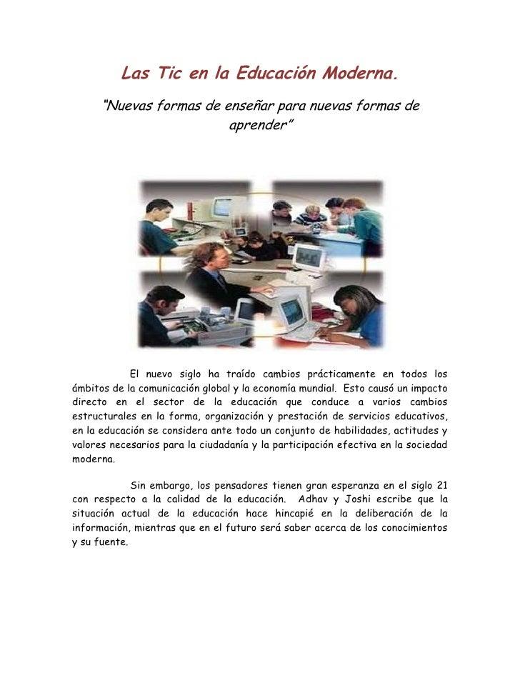 """Las Tic en la Educación Moderna.<br />""""Nuevas formas de enseñar para nuevas formas de aprender""""<br />         El nuevo sig..."""