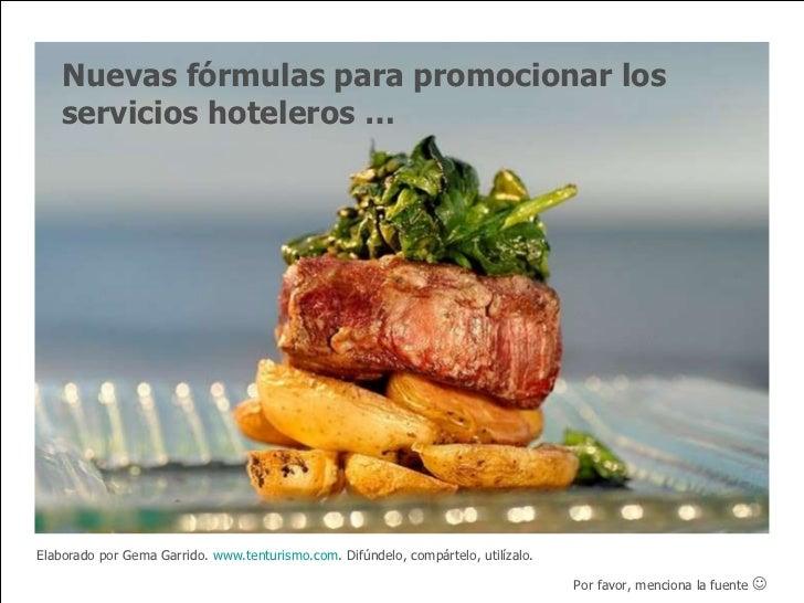 Nuevas fórmulas para promocionar los servicios hoteleros … Elaborado por Gema Garrido.  www.tenturismo.com . Difúndelo, co...
