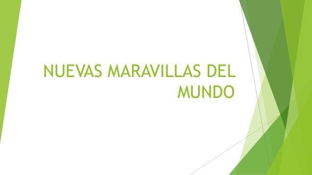 NUEVAS MARAVILLAS DEL MUNDO