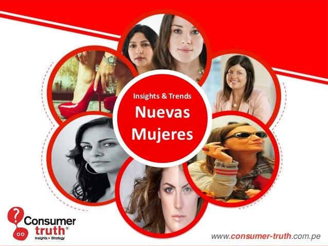 www.consumer-truth.com.pe Insights & Trends Nuevas Mujeres