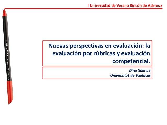 I Universidad de Verano Rincón de Ademuz Nuevas perspectivas en evaluación: la evaluación por rúbricas y evaluación compet...