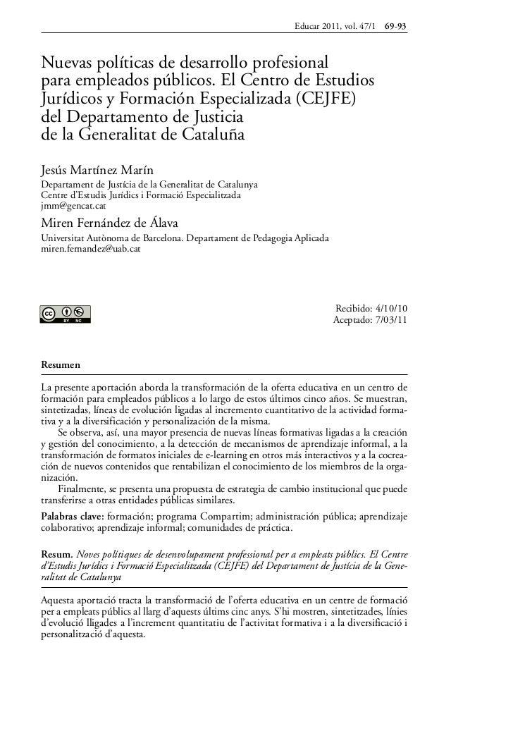 Educar 2011, vol. 47/1   69-93Nuevas políticas de desarrollo profesionalpara empleados públicos. El Centro de EstudiosJurí...