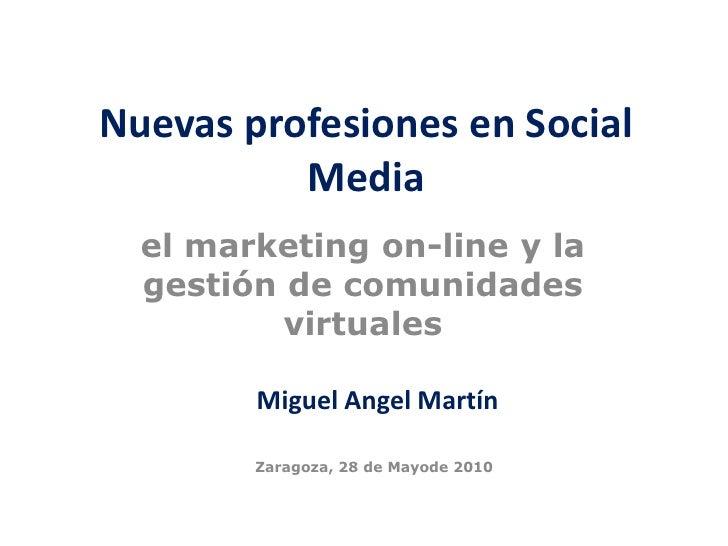 Nuevas profesiones en Social           Media   el marketing on-line y la   gestión de comunidades           virtuales     ...