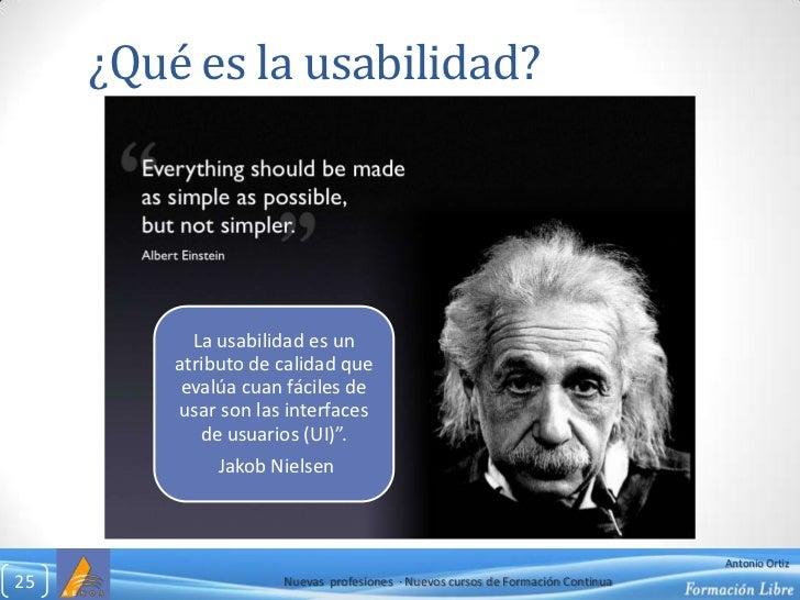 ¿Qué es la usabilidad?<br />Nuevas  profesiones  ∙ Nuevos cursos de Formación Continua<br />25<br />