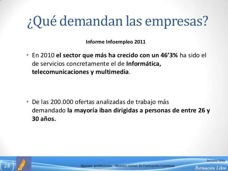 ¿Qué demandan las empresas?<br />Informe Infoempleo 2011<br />En 2010el sector que más ha crecido con un 46'3%ha sido el...