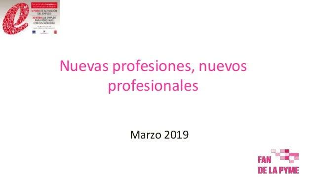 Nuevas profesiones, nuevos profesionales Marzo 2019