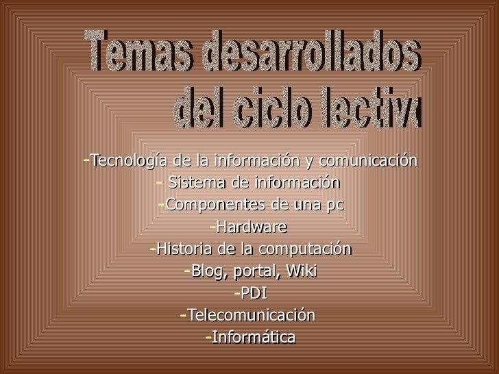 <ul><li>Tecnología de la información y comunicación  </li></ul><ul><li>Sistema de información  </li></ul><ul><li>Component...