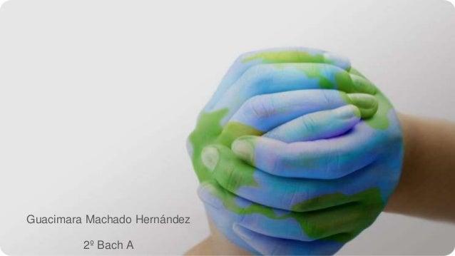 Guacimara Machado Hernández 2º Bach A