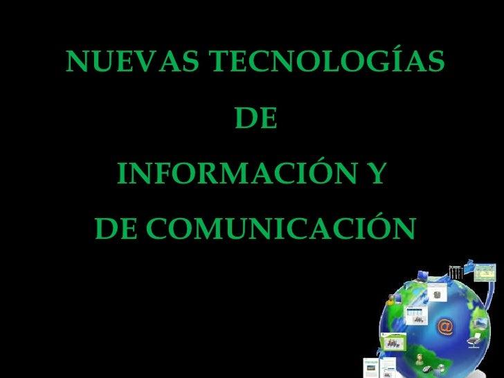 NUEVAS TECNOLOGÍASDE INFORMACIÓN Y DE COMUNICACIÓN<br />