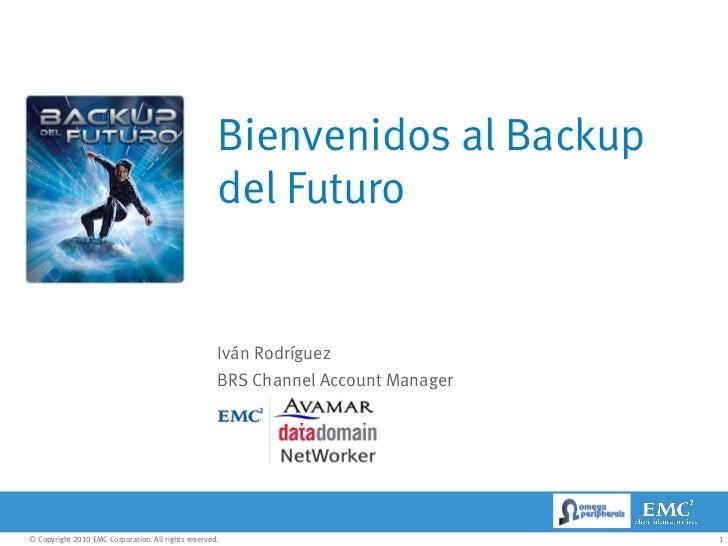 Bienvenidos al Backup                                                     del Futuro                                      ...