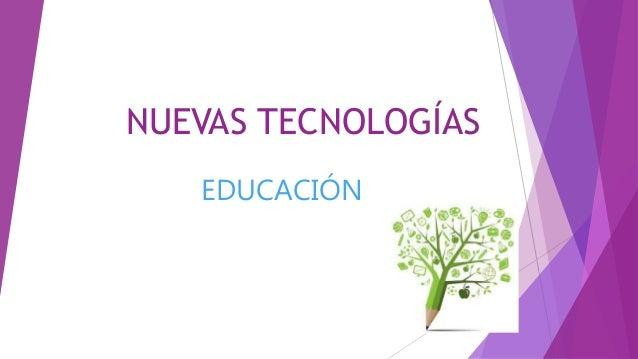 NUEVAS TECNOLOGÍAS EDUCACIÓN