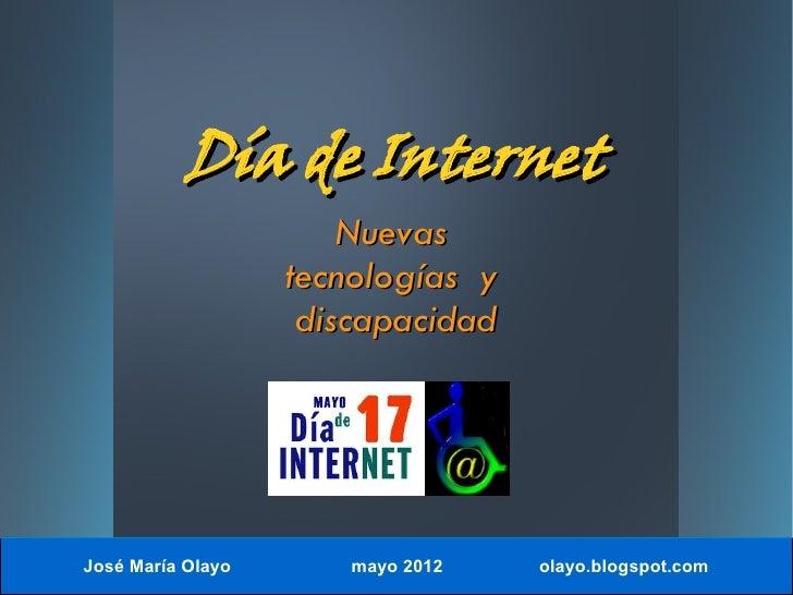 Día de Internet                       Nuevas                   tecnologías y                    discapacidadJosé María Ola...