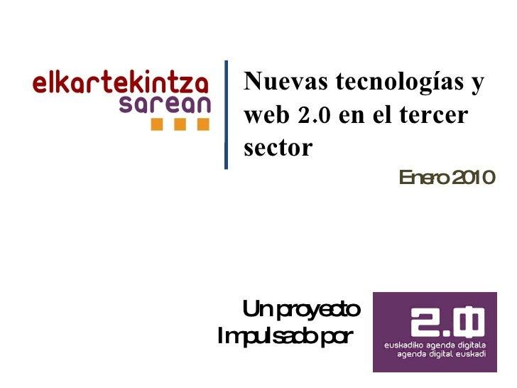 Un proyecto  Impulsado por  Nuevas tecnologías y web 2.0 en el tercer sector Enero 2010