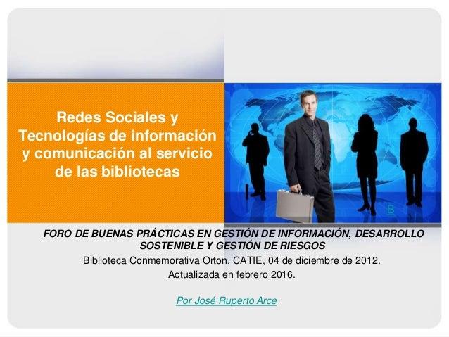 Redes Sociales y Tecnologías de información y comunicación al servicio de las bibliotecas FORO DE BUENAS PRÁCTICAS EN GEST...