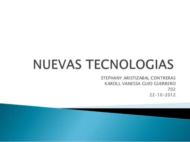 STEPHANY ARISTIZABAL CONTRERAS  KAROLL VANESSA GUIO GUERRERO                           702                    22-10-2012