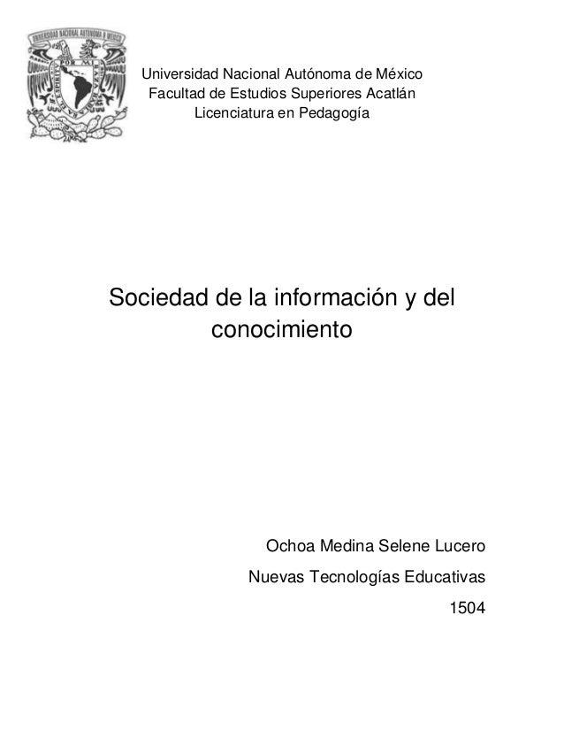 Universidad Nacional Autónoma de México  Facultad de Estudios Superiores Acatlán  Licenciatura en Pedagogía  Sociedad de l...