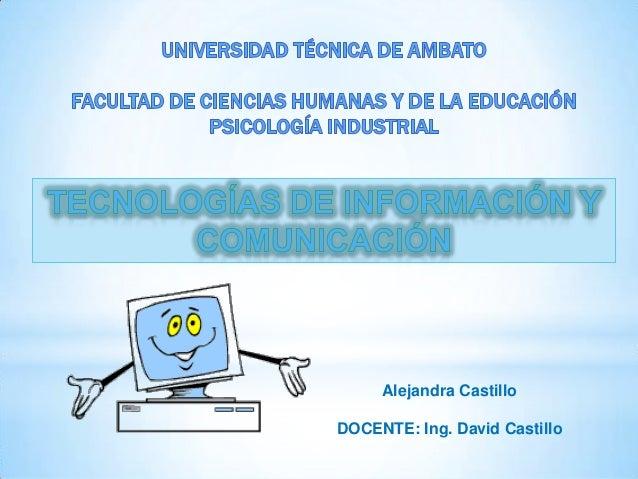Alejandra CastilloDOCENTE: Ing. David Castillo