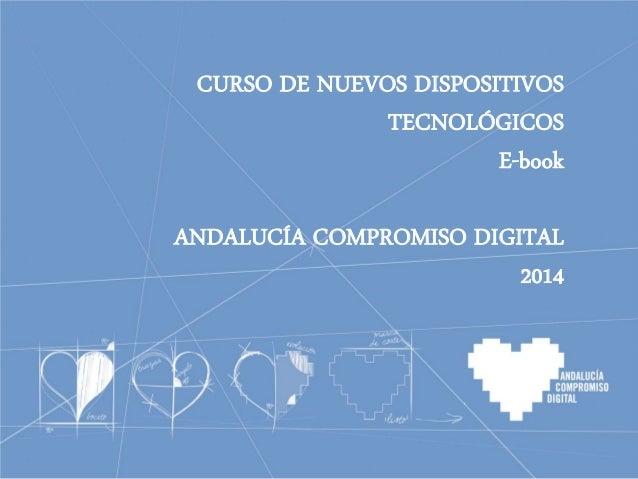 CURSO DE NUEVOS DISPOSITIVOS TECNOLÓGICOS E-book ANDALUCÍA COMPROMISO DIGITAL 2014