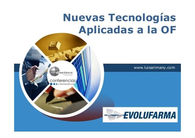 Nuevas Tecnologías  Aplicadas a la OF           www.luisarimany.com