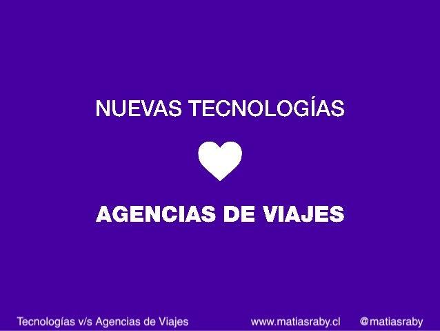 Nuevas Tecnologías v/s Agencias de Viajes Slide 2