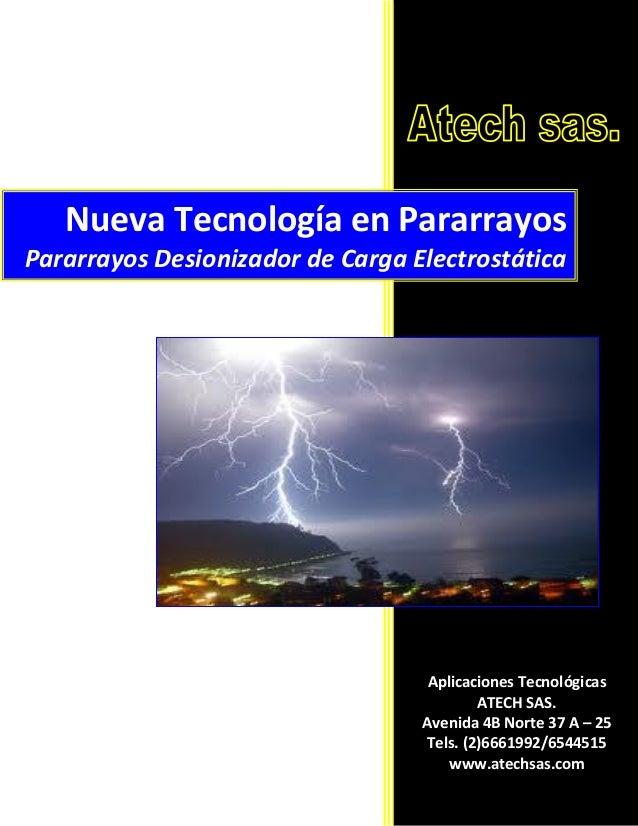 Aplicaciones Tecnológicas ATECH SAS. Avenida 4B Norte 37 A – 25 Tels. (2)6661992/6544515 www.atechsas.com Nueva Tecnología...