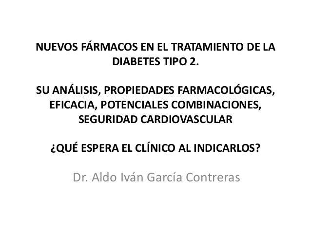 NUEVOS FÁRMACOS EN EL TRATAMIENTO DE LA  DIABETES TIPO 2.  SU ANÁLISIS, PROPIEDADES FARMACOLÓGICAS,  EFICACIA, POTENCIALES...