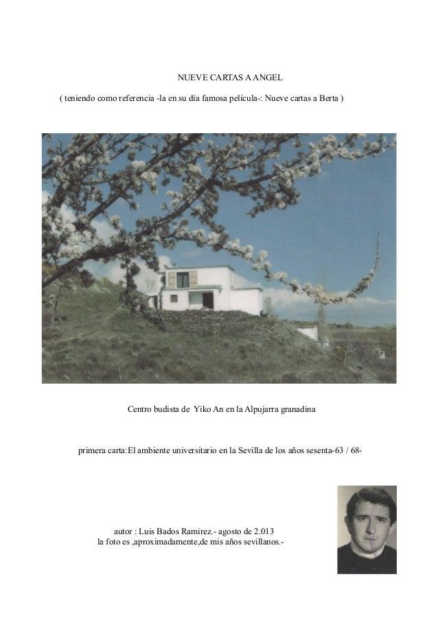 NUEVE CARTAS AANGEL ( teniendo como referencia -la en su día famosa película-: Nueve cartas a Berta ) Centro budista de Yi...