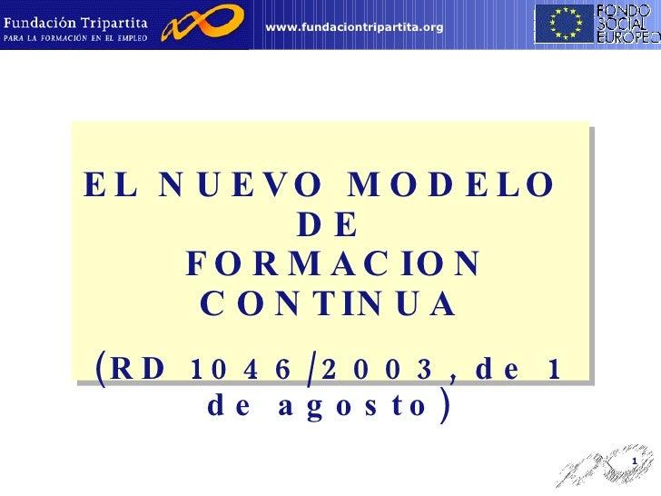 EL NUEVO MODELO  DE FORMACION CONTINUA (RD 1046/2003, de 1 de agosto)