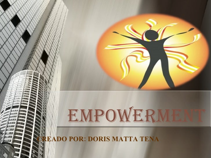 EMPOWERMENT CREADO POR: DORIS MATTA TENA