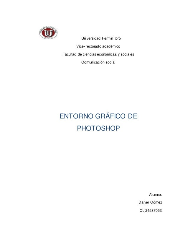 Universidad Fermín toro Vice- rectorado académico Facultad de ciencias económicas y sociales Comunicación social ENTORNO G...