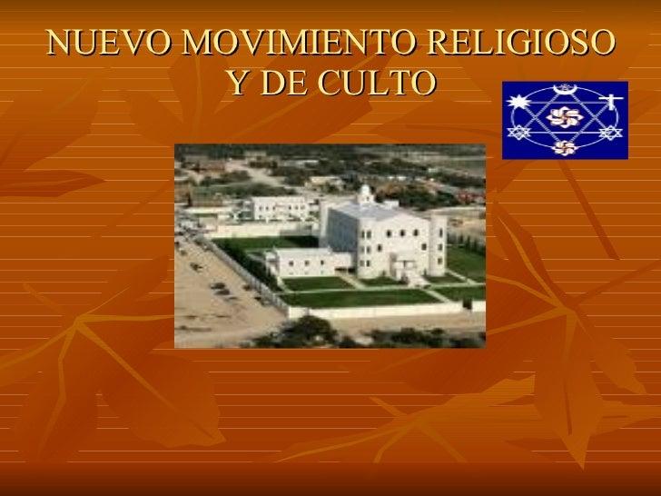 NUEVO MOVIMIENTO RELIGIOSO Y DE CULTO