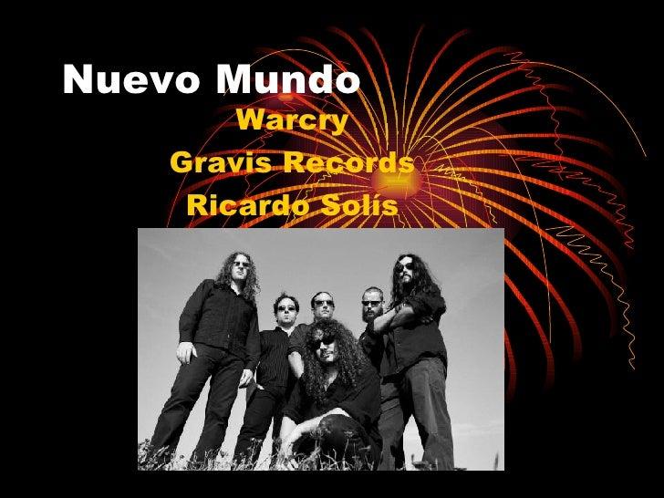 Nuevo Mundo Warcry Gravis Records Ricardo Solís