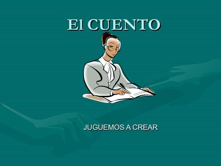 El CUENTO JUGUEMOS A CREAR