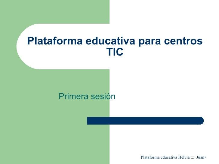 Plataforma educativa para centros TIC Primera sesión