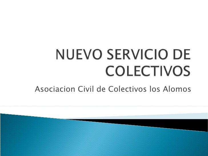 Asociacion Civil de Colectivos los Alomos