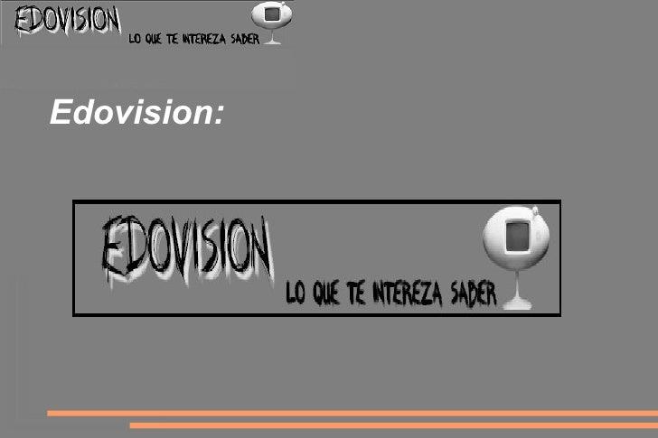 Edovision: