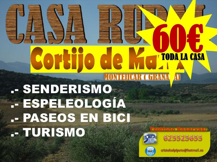 CASA RURAL<br />60€<br />Cortijo de María<br />TODA LA CASA<br />MONTEJICAR ( GRANADA)<br />.- SENDERISMO<br />.- ESPELEOL...