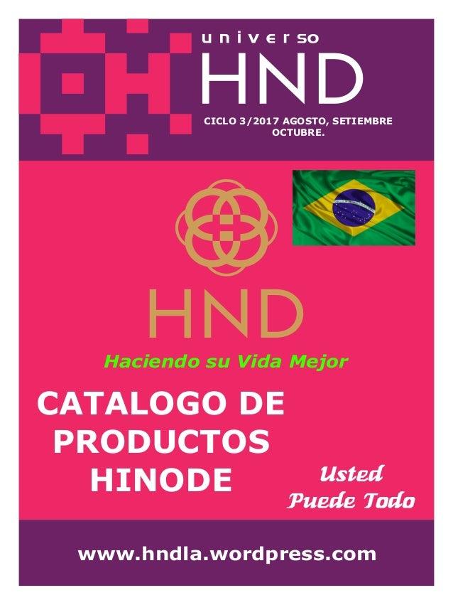 ¡usted puede todo!www.hndla.wordpress.com Haciendo su Vida Mejor CICLO 3/2017 AGOSTO, SETIEMBRE OCTUBRE. CATALOGO DE PRODU...