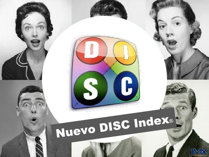 Valor agregado    Aplicación moderna y más precisa    del cuestionario DISC    Nueva gráfica: El Radar DISC®    muy visual...
