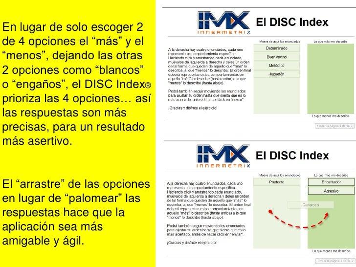 El Radar                                  DISC®Innovación y exclusividad de Innermetrix, permite unavisión clara del estil...