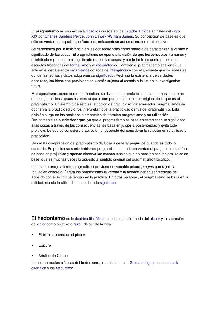 El pragmatismo es una escuela filosófica creada en los Estados Unidos a finales del sigloXIX por Charles Sanders Peirce, J...