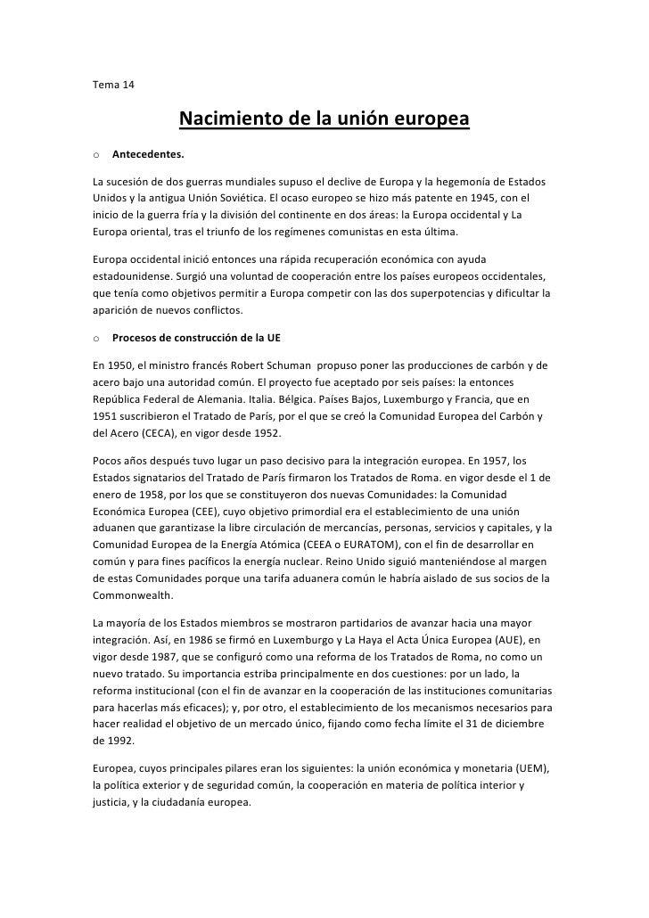 Tema 14                  Nacimiento de la unión europeao   Antecedentes.La sucesión de dos guerras mundiales supuso el dec...