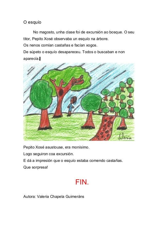 O esquío     No magosto, unha clase foi de excursión ao bosque. O seutitor, Pepito Xosé observaba un esquío na árbore.Os n...