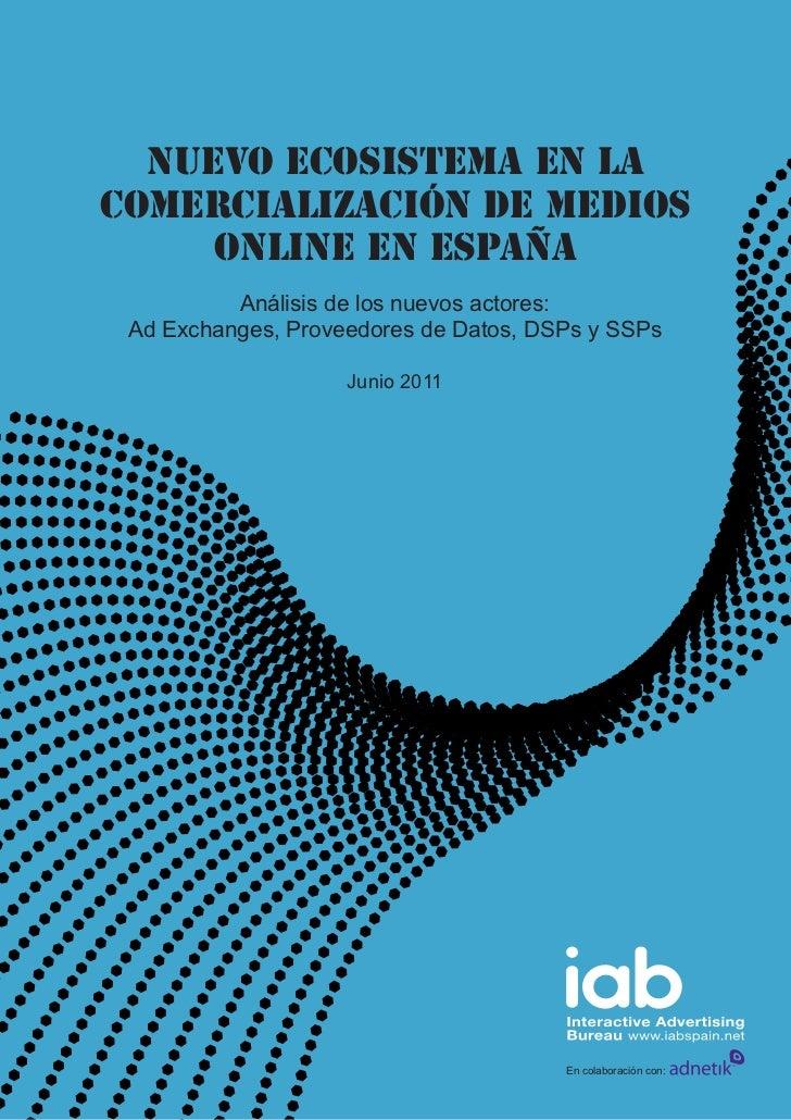 Nuevo ecosistema en lacomercialización de medios     online en España          Análisis de los nuevos actores: Ad Exchange...