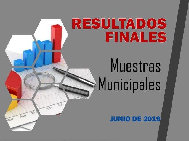 Muestras Municipales JUNIO DE 2019