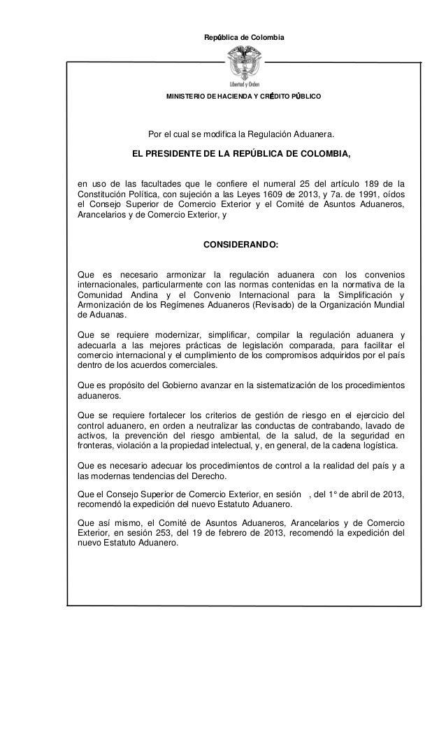 MINISTERIO DE HACIENDA Y CRÉDITO PÚBLICORepública de ColombiaPor el cual se modifica la Regulación Aduanera.EL PRESIDENTE ...