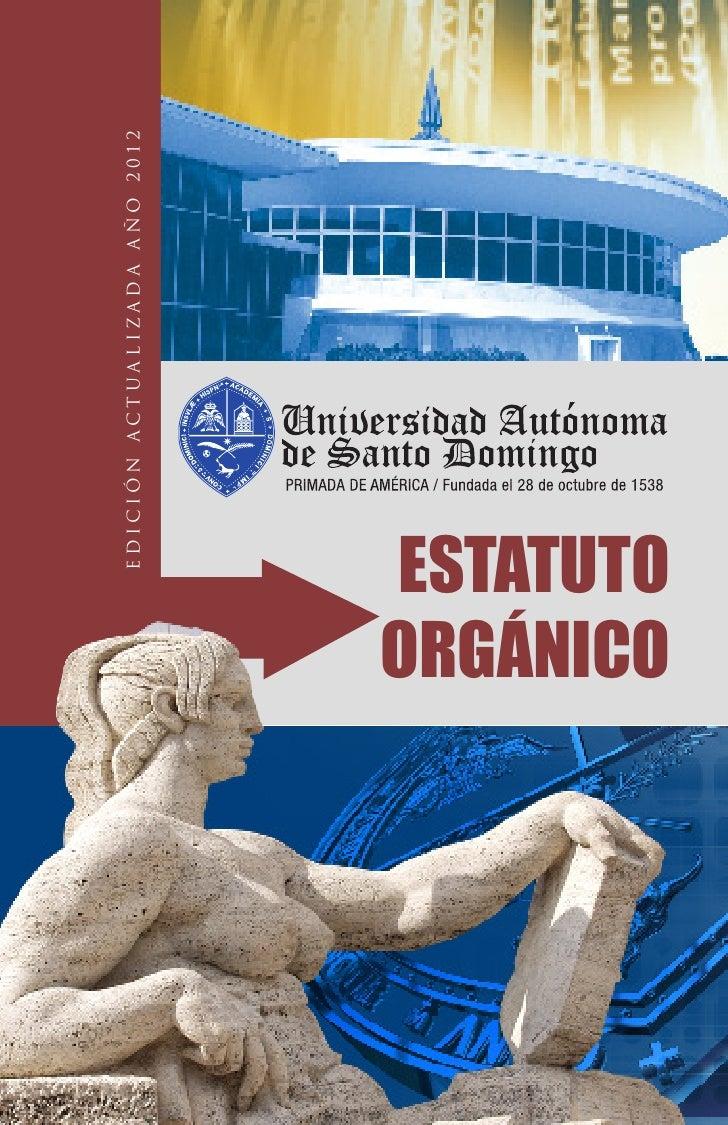 EDICIÓN ACTUALIZADA AÑO 2012ESTATUTOORGÁNICO
