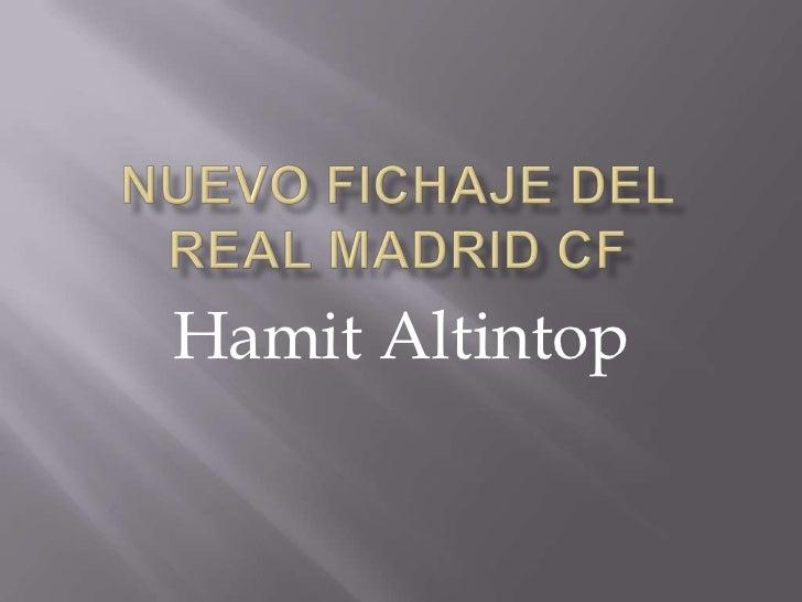 Nuevo Fichaje del Real Madrid CF<br />Hamit Altintop<br />